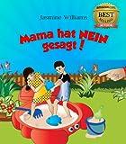 Kinder Bilderbuch: Mama hat NEIN gesagt! (German Edition)