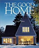 img - for The Good Home: Interiors and Exteriors book / textbook / text book