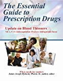 img - for The Essential Guide to Prescription Drugs, Update on Blood Thinners, Anticoagulation: Pradaxa (dabigatran) Focus book / textbook / text book