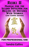 Reiki II - Manual For Healing on Distance with symbols [2nd Course Edition]