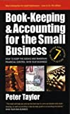 Book-Keeping & Accounting for the Small Business: 7th edition: How to Keep the Books and Maintain Financial Control Over Your Business