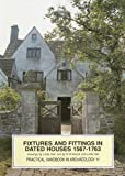 Cover of Fixtures and Fittings in Dated Houses, 1567-1763 by Linda J. Hall N.W. Alcock 1872414524