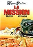 """Afficher """"Wayne Shelton n° 1 La Mission"""""""