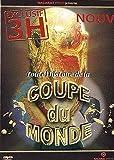 echange, troc Toute l'histoire de la Coupe du Monde 1930-2006