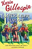 A Dollar Short: The Bottom Dollar Girls Go Hollywood (0743250117) by Gillespie, Karin
