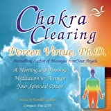 Doreen Virtue PhD Chakra Clearing (CD): A Morning and Evening Meditation to Awaken Your Spiritual Power by Virtue PhD, Doreen Unabridged Edition (2004)