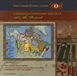 Canada's Changing Society, 1984-present (How Canada Became Canada)