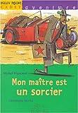 """Afficher """"Mon maître est un sorcier"""""""
