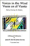 Voices in the Wind/ Voces en el Viento: Poetry Crossing Borders (1891281003) by James B. Allen