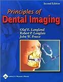 Principles of Dental Imaging (PRINCIPLES OF DENTAL IMAGING ( LANGLAND)) by Langland DDS MS FACD, Olaf E., Langlais DDS MS, Robert P. (2002) Paperback