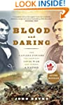 Blood and Daring: How Canada Fought t...
