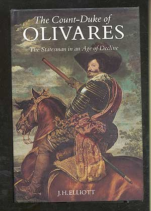 the-count-duke-of-olivares-statesman-in-an-age-of-decline
