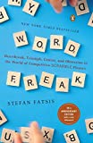 Word Freak: Heartbreak, Triumph, Genius, and Obsession in the World of Competitive ScrabblePlayers (0142002267) by Fatsis, Stefan