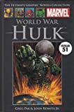 Greg Pak World War Hulk (Ultimate Marvel Graphic Novel Collection issue 51)