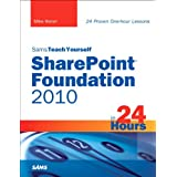 Sams Teach Yourself SharePoint Foundation 2010 in 24 Hours (Sams Teach Yourself -- Hours)