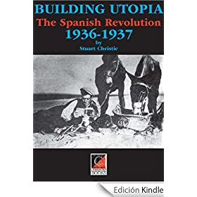 Building Utopia. The Spanish Revolution 1936-1937
