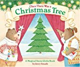 Once There Was a Christmas Tree: A Magical Snow Globe Book