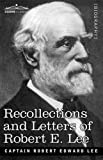 Recollections and Letters of Robert E. Lee by Robert Edward LeeRobert Edward Lee (Introduction)