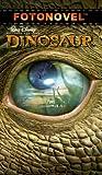 img - for Dinosaur (Fotonovel) by Fotonovel Publications (2000-01-01) book / textbook / text book