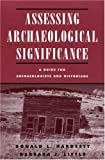 img - for Assessing Archaeological Significance: A Guide for Archaeologists and Historians book / textbook / text book