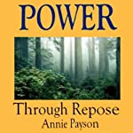 Power Through Repose | Annie Payson Call