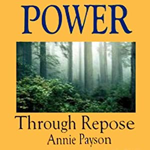Power Through Repose | [Annie Payson Call]