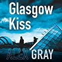 Glasgow Kiss: DSI Lorimer, Book 6 Audiobook by Alex Gray Narrated by Joe Dunlop