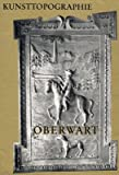 Oberwart: Die Kunstdenkmäler des Politischen Bezirkes Oberwart 1974