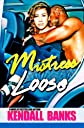 Mistress Loose (Part 1)