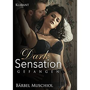 Dark Sensation - Gefangen. Erotischer Roman