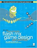 Jobe Makar Macromedia Flash MX Game Design Demystified: The official guide to creating games with Flash