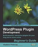 WordPress Plugin Development (Beginner's Guide) Front Cover