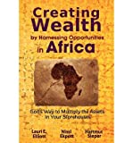 img - for [(Creating Wealth by Harnessing Opportunities in Africa: God's Way to Multiply the Assets in Your Storehouses )] [Author: Lauri E Elliott] [Feb-2011] book / textbook / text book