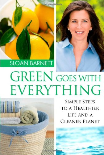 Green Goes With Everything: Simple Steps To A Healthier Life And A Cleaner Planet front-802552