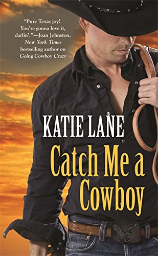 Image of Catch Me a Cowboy (Deep in the Heart of Texas)