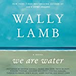 We Are Water: A Novel | Wally Lamb