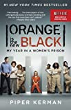 Orange Is the New Black (Movie Tie-in Edition): My Year in a Womens Prison