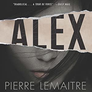 Alex: The Commandant Camille Verhoeven Trilogy | [Pierre Lemaitre]