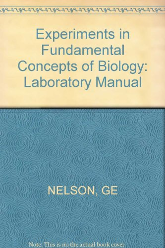 Experiments in Fundamental Concepts of Biology: Laboratory Manual