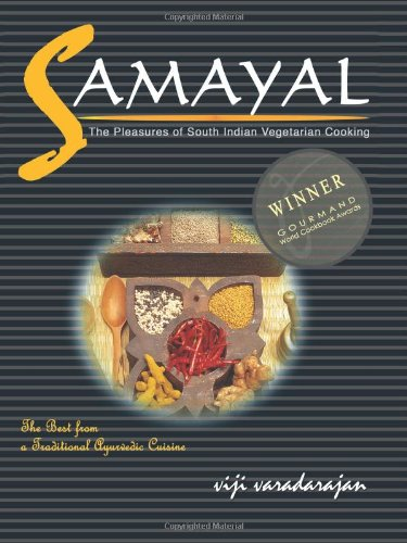 Samayal: The Pleasures of South Indian Vegetarian Cooking (Winner Gourmand World Cookbook Award)