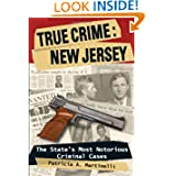 True Crime: New Jersey by Patricia A. Martinelli