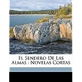 El Sendero de Las Almas: Novelas Cortas