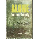 Alone, but not lonely;: Thoughts for the single, widowed, or divorced woman, ~ Wayne J. Anderson