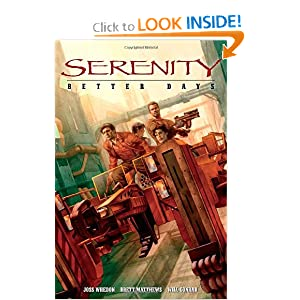 Serenity, Vol. 2: Better Days Joss Whedon, Brett Matthews, Will Conrad and Adam Hughes
