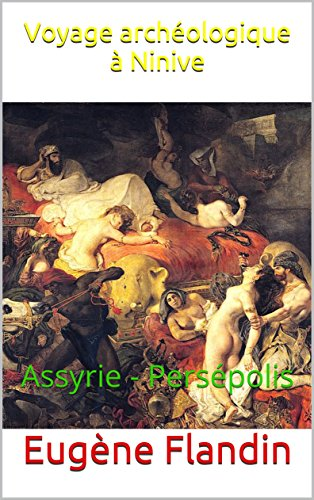 voyage-archeologique-a-ninive-assyrie-persepolis-french-edition