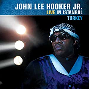 John Lee Hooker JR : Live In Istanbul 51V7zSS7%2B7L._SL500_AA300_