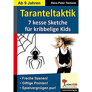 Taranteltaktik: 7 kesse Sketche für kribbelige Kids