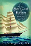 From Ship's Cook to Baronet: Sir William Reardon Smith's Life in Shipping, 1856 - 1935 (0708324231) by Jenkins, David