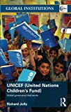 img - for UNICEF (United Nations Children's Fund): Global Governance That Works (Global Institutions) book / textbook / text book