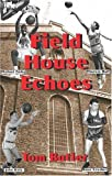 Field House Echoes